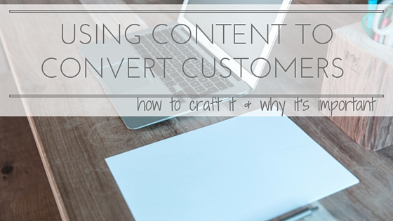 content to convert customers
