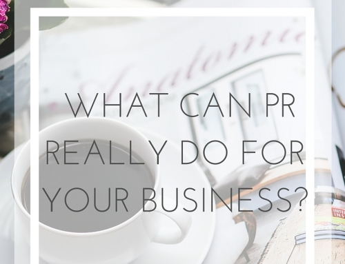what PR can really do for your business