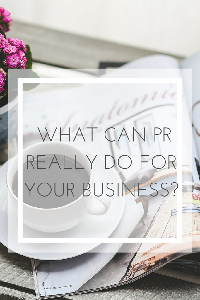 what can PR really do for your business?