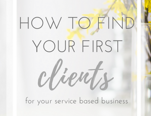 How To Get Your First Clients For Your Service Based Business