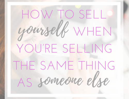 How to Sell Yourself When You're Selling the Same Thing as Someone Else
