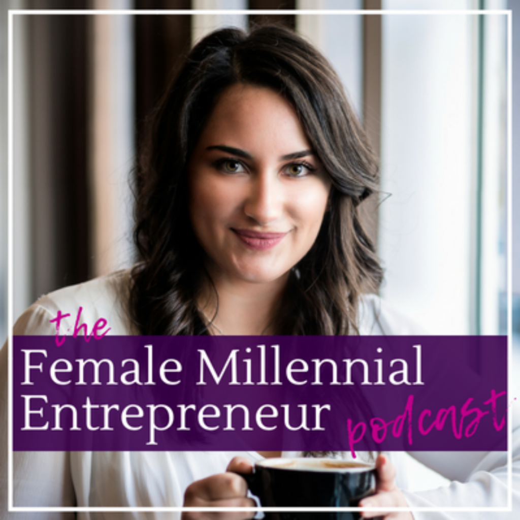 Female Millennial Entrepreneur Podcast